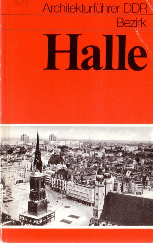 Aus Autorenkollektiv: Architekturführer DDR - Bezirk Halle, Berlin 1977
