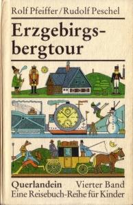 Aus Pfeiffer, Rolf: Erzgebirgsbergtour, Berlin 1983